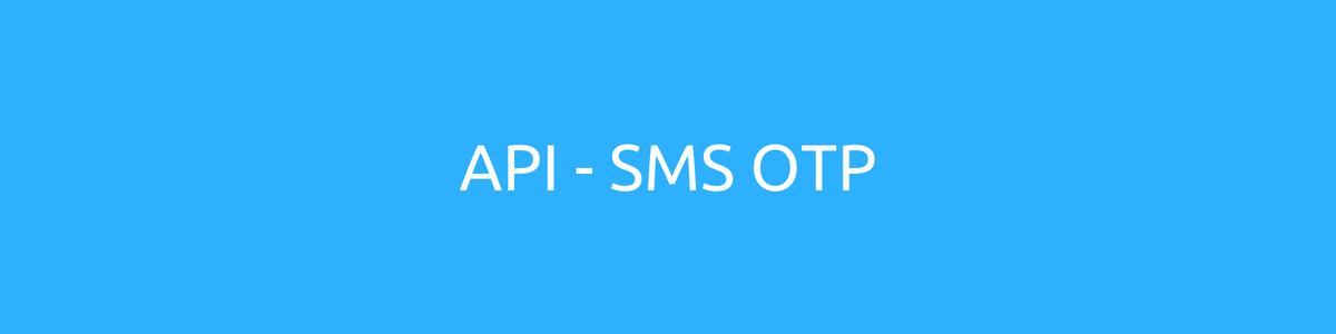 API SMS OTP