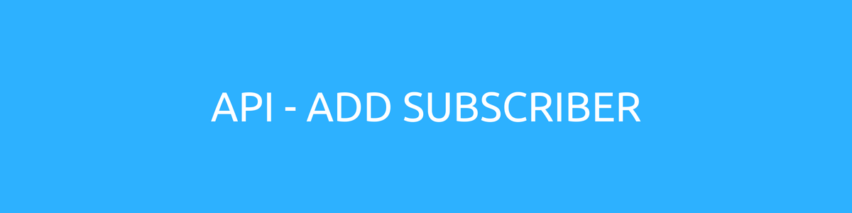 API Add Subscriber